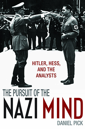 daniel-pick-the-pursuit-of-the-nazi-mind